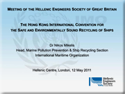 Select to view a Technical Presentation  on the IMO Recycling Convention by Dr. Nikos Mikelis